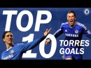 HAPPY BIRTHDAY Top 10 Fernando Torres Goals