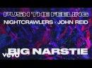 Nightcrawlers, John Reid - Push The Feeling (Lyric Video) ft. Big Narstie