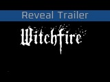 Witchfire - The Game Awards 2017 Reveal Trailer [HD 1080P]