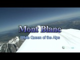 Climbing Mont Blanc - White Queen of the Alps - The Great Summits