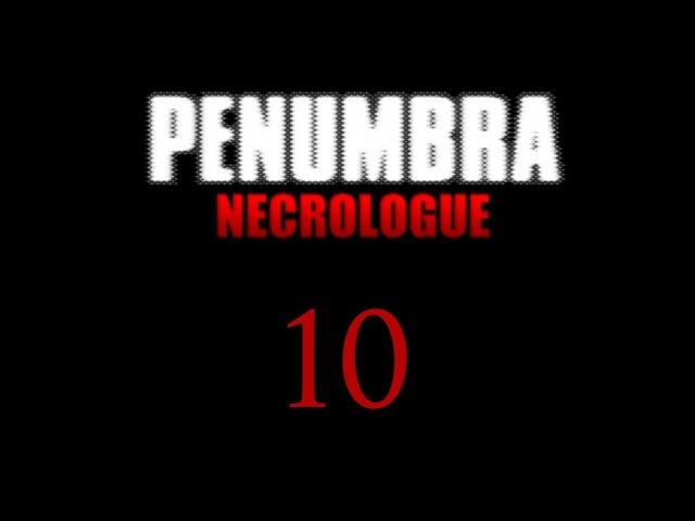 Пенумбра: Некролог / Penumbra: Necrologue - Прохождение игры на русском [10]   PC