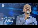 Anvar G'aniyev - Oh yorim   Анвар Ганиев - Ох ёрим (concert version MUVAD VIDEO)