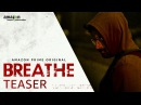 Breathe - Official Teaser 2018 (Telugu) | R. Madhavan, Amit Sadh | Amazon Prime Video