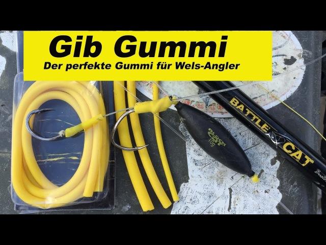 Waller-Workshop Teil 10 Gib Gummi Der perfekte Gummi für Wels Angler by Stefan Seuß