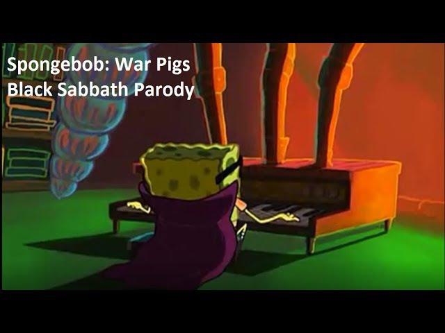 SpongeBob - War Pigs (Black Sabbath Music Video)