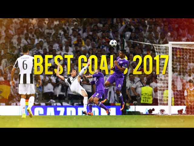 Best Goals Of The Year 2017