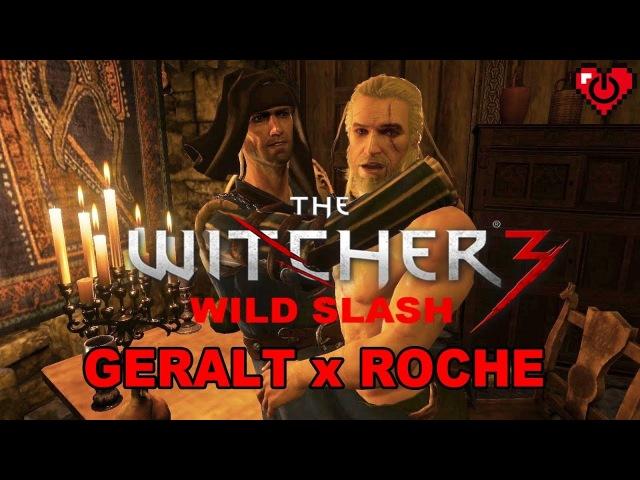 WITCHER 3 WILD SLASH ♥ Geralt x Roche