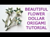 Beautiful Money FLOWER Origami out of 1 Dollar bill Tutorial DIY Folded No glue and tape