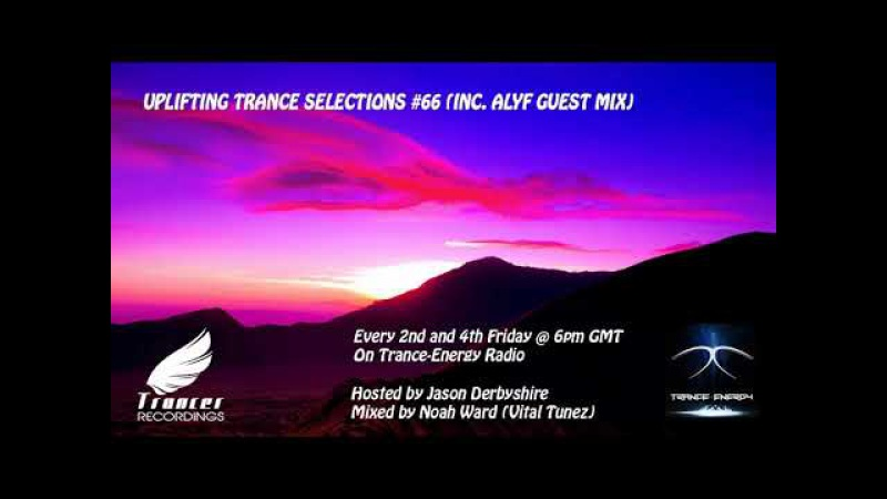 Trancer Recordings Presents: Uplifting Trance Selections 66 (Inc. AlYf Guest Mix)