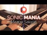 Sonic Mania Piano - Mirage Saloon