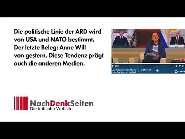 Politische Linie der ARD wird von USA und NATO bestimmt. Der letzte Beleg Anne Will von gestern.