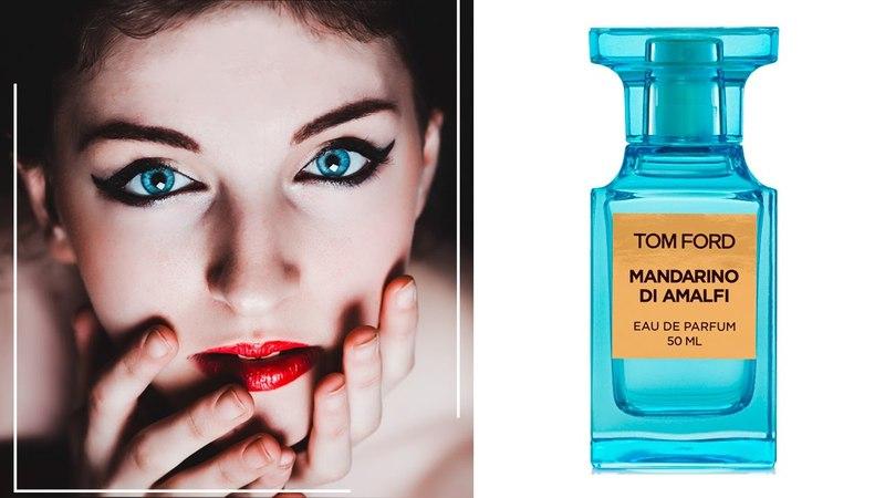Tom Ford Mandarino di Amalfi / Том Форд Мандарино ди Амалфи - обзоры и отзывы о духах