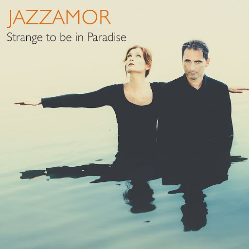 Jazzamor альбом Strange to Be in Paradise