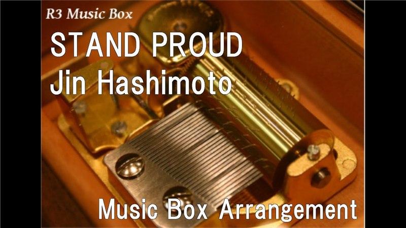 STAND PROUDJin Hashimoto [Music Box] (Anime JoJos Bizarre Adventure Stardust Crusaders OP)
