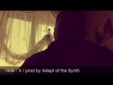 nrvk - X  Adept of the Synth