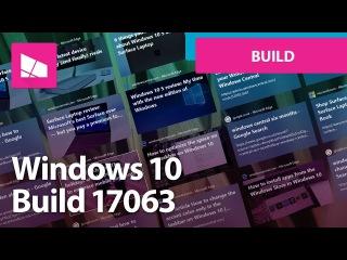 Windows 10 Build 17063 - Timeline, Microsoft Edge, Cortana, Fluent Design + MORE