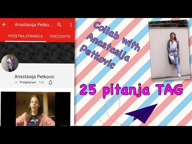 25 pitanja TAG! Collab with Anastasija Petkovic!