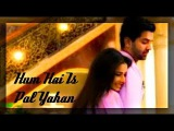 Adni VM - Hum Hai Is Pal Yahan Requested