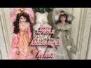 VLOG/ Моя коллекция фарфоровых кукол 👸🏼