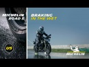 MICHELIN® Road 5 Tires: Experience exceptional wet braking even after 3,000 miles! 2017 US