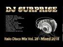 DJ Surprise Italo Disco Mix Vol 28 Mixed 2018