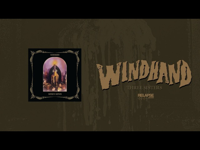 WINDHAND - Three Sisters (Official Audio)