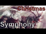 The Christmas Symphony (EpicClassical Christmas Music)