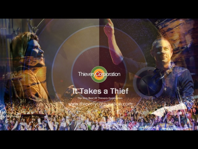 Thievery Corporation It Takes a Thief [Trip Hop, Dub, Future Jazz, Downtempo]