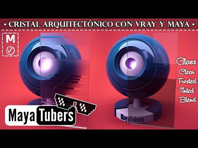 Materiales 02 - VRay en Autodesk Maya - Cristal Arquitéctonico, Tintado, Mate al Ácido - MayaTubers