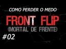 Como Perder o Medo de Saltos Mortais Ep 02 FRONT FLIP Mortal de Frente