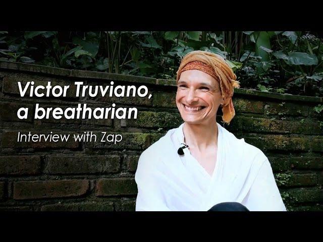 Victor Truviano, a breatharian, interview — Зап: Интервью с бретарианцем Виктором Трувиано