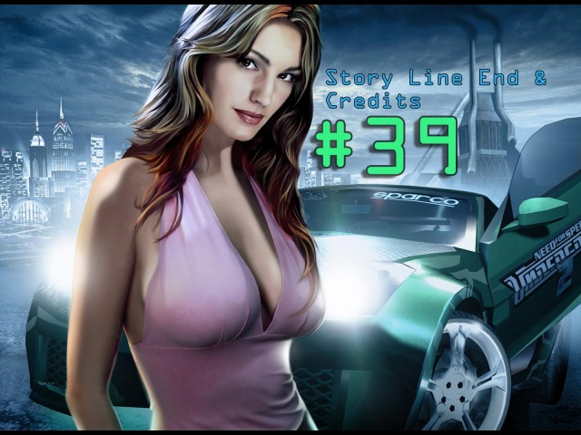 Need For Speed: Underground 2 - Walkthrough Part 39: Story Line End/Credits (PC)