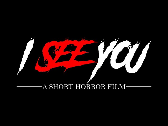 I See You (A Short Horror Film| SG)