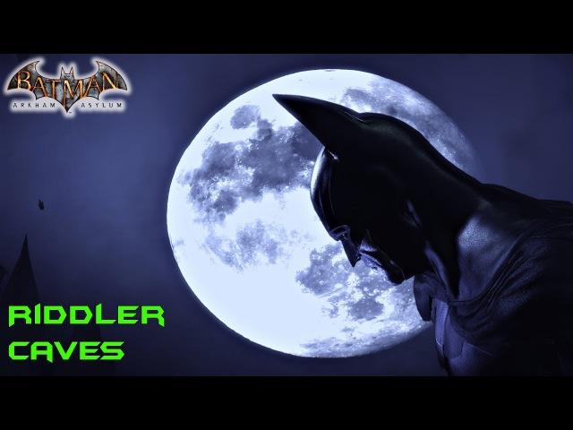 Batman Arkham Asylum Риддлер Пещеры