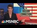 New Facts On Russia Influence On GOP Platform | Rachel Maddow | MSNBC