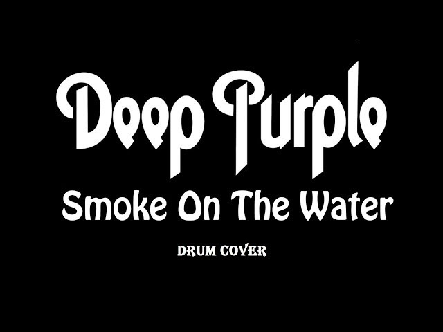 Deep Purple - Smoke On the Water (drum cover)