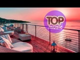 Summer Emotions Chillout Top Music Relaxing Chill out House Lounge Mix Feeling Best Remixes