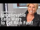 Suze Orman - Unbelievable Easy Ways to Get Rich Fast!