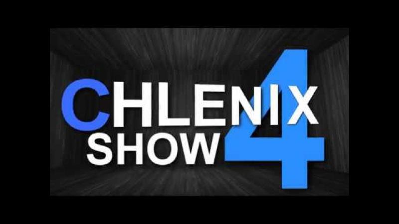 Chlenix Show 4