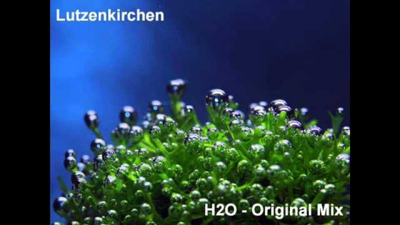 Lutzenkirchen - H2O - Original Mix