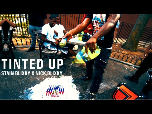 STAIN BLIXKY X NICK BLIXKY - TINTED UP | Shot By @HaitianPicasso