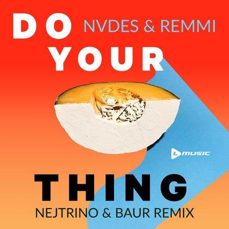 NVDES Remmi - D.Y.T. (Nejtrino Baur Remix)