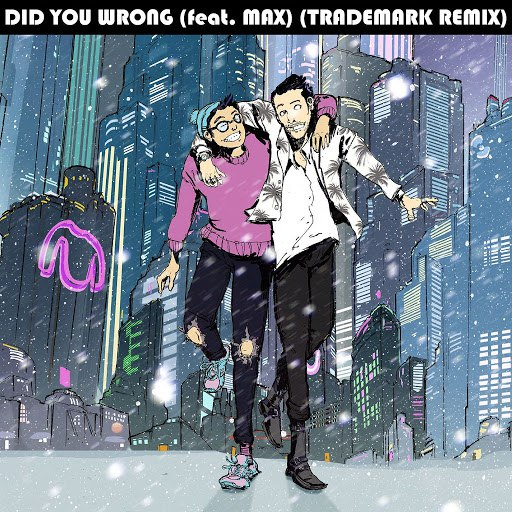 Sweater Beats альбом Did You Wrong (feat. MAX) [Trademark Remix]