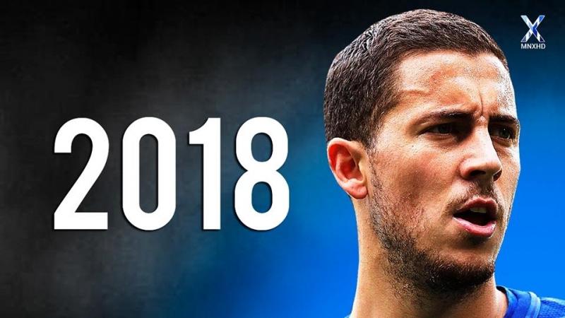 Eden Hazard 2018 Dribbling Skills, Assists Goals