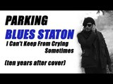 PARKING BLUES STATION (UKRAINIAN BLUES) (DRUM SOLO)I CAN`T KEEP FROM CRYING (TEN YEARS AFTER COVER)
