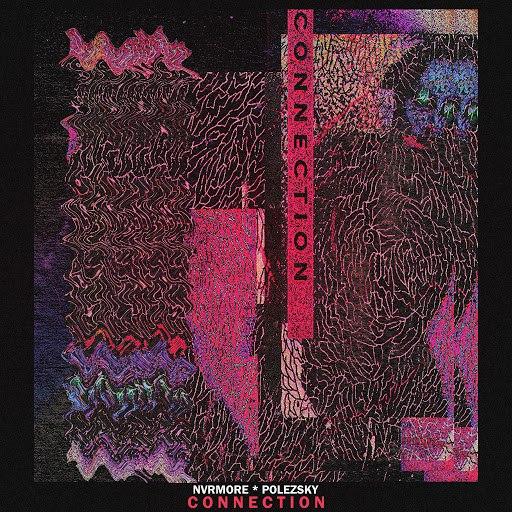 nvrmore альбом Connection (feat. Polezsky)