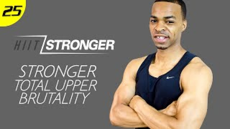 30 Min. STRONGER: Total Upper Body Strength | HIIT/STRONGER: Day 25