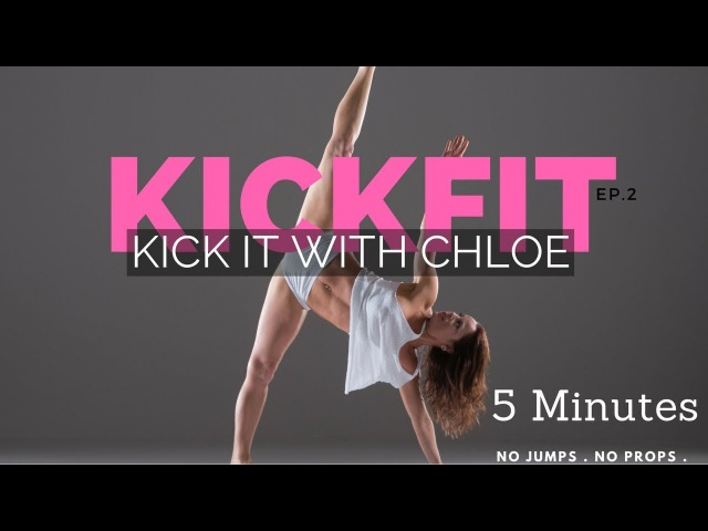KICK FIT EP.2 | KICK IT WITH CHLOE | 5 MINUTE FULL BODY WORKOUT | NO JUMPS . NO PROPS
