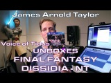 Dissidia NT Unboxing with Voice of Tidus James Arnold Taylor