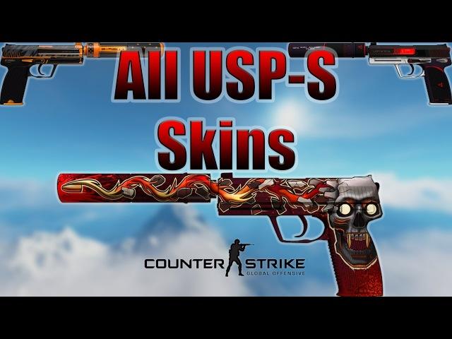 CS:GO | USP-S - All Skins Showcase Price 2017 (4K)